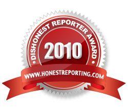Prix Reporter malhonnête 2010  reconnaissance annuelle de la couverture la plus biaisée et partiale du conflit au Proche-Orient. Honest reporting