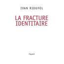 Islam : l'IFOP confirme la fracture identitaire – par Ivan Rioufol