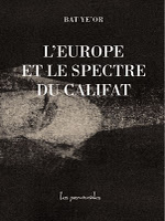 Interview de Bat Ye'or sur son livre « L'Europe et le spectre du califat »