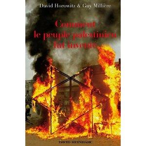 Pourquoi il faut lire et faire lire « Comment le peuple palestinien fut inventé » – Guy Millière