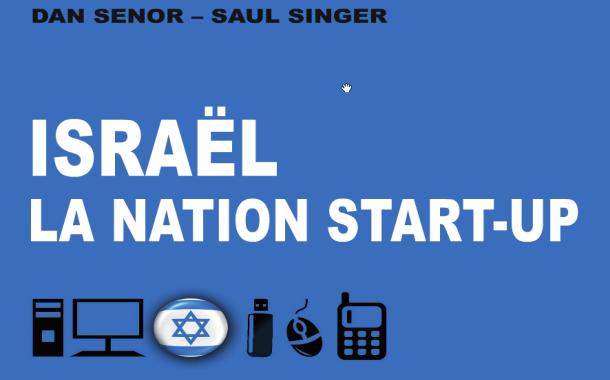 Israël la nation Start Up. Les ressorts du miracle économique israélien.