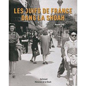 Livre : Les Juifs de France dans la Shoah, de Jacques Fredj