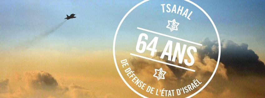 Joyeux anniversaire Tsahal : 64 ans de défense d'Israël.