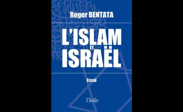 L'Islam et Israël, par Roger Bentata