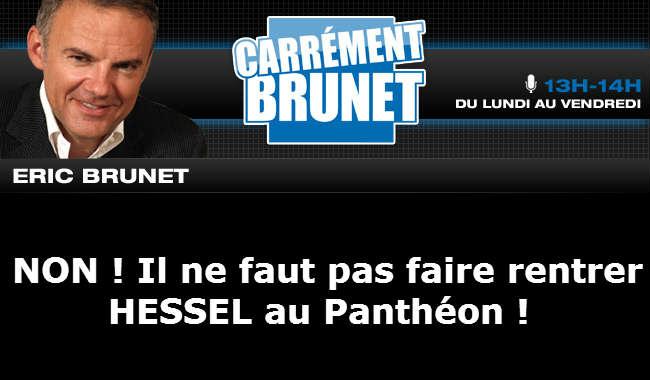 Pourquoi Hessel ne doit pas rentrer au Panthéon ? Eric Brunet de RMC donne son opinion