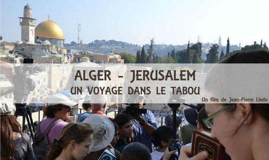 Alger – Jérusalem : Un voyage dans le Tabou, par Jean-Pierre Lledo