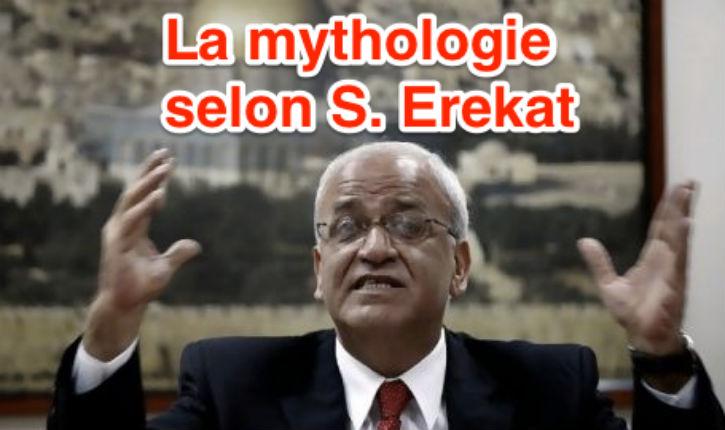 Mensonge palestinien, Saeb Erekat: « ma famille palestinienne depuis 9000 ans » – C'est cela, oui…