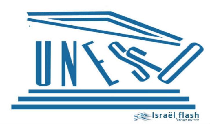 L'UNESCO complice de falsification historique visant à déjudaïser la Terre Sainte. Israël proteste contre l'islamisation des lieux saints Juifs