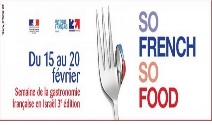 SO FRENCH SO FOOD   La semaine de la gastronomie française en Israël –  KISSRAEL