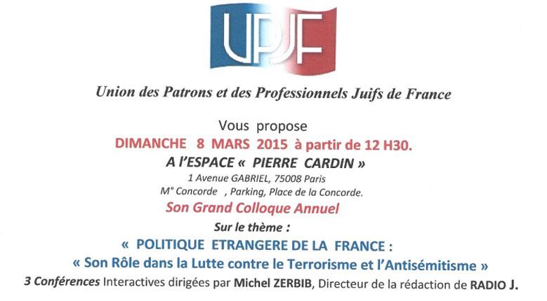 Colloque UPJF du 8 mars – Politique étrangère de la France : son rôle dans la lutte contre le terrorisme et l'antisémitisme.