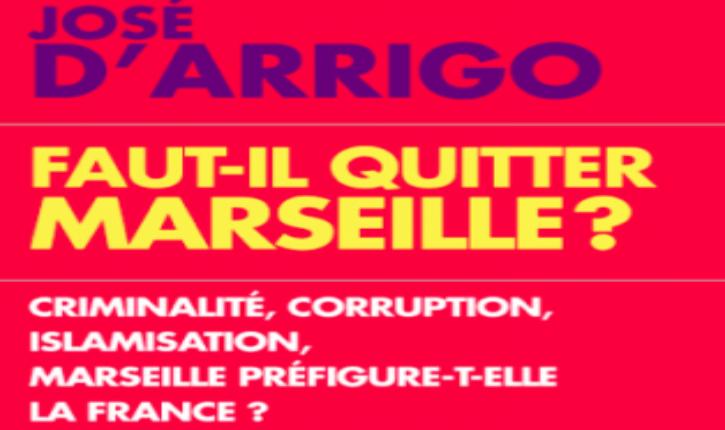 Livre : «Faut-il quitter Marseille ?» Marseille préfigure-t-elle la France ?