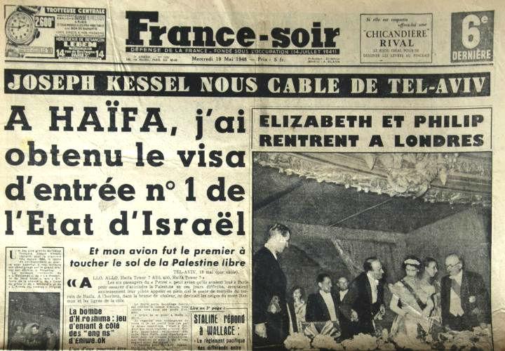 Joseph Kessel : «à Haïfa, j'ai obtenu le visa d'entrée n°1 de l'Etat d'Israël». En 1948 tous les français soutenaient le nouvel Etat Juif contre les arabes