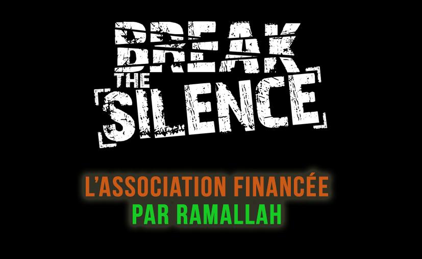 Propagande arabe: «Breaking the silence» cette ONG financée par Ramallah.