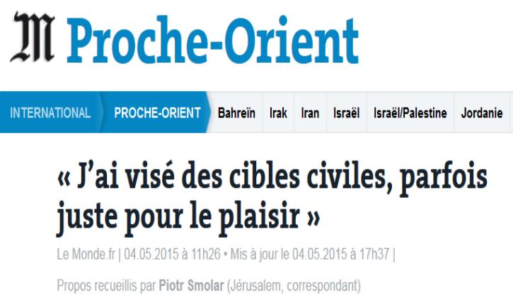 Le Monde sur Tsahal (04/05) : ces textes sentent la manipulation à plein nez. Explication
