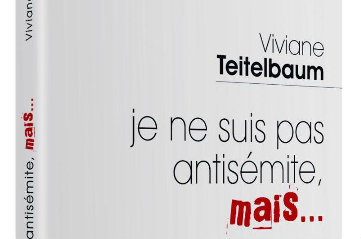 Livre: Viviane Teitelbaum, députée belge, publie un excellent livre « Je ne suis pas antisémite, mais… »