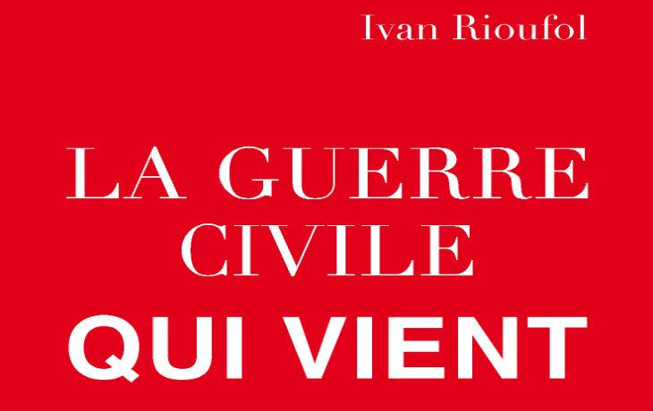 Vidéo – Ivan Rioufol : » La guerre civile contre l'islamisme arrive ! «