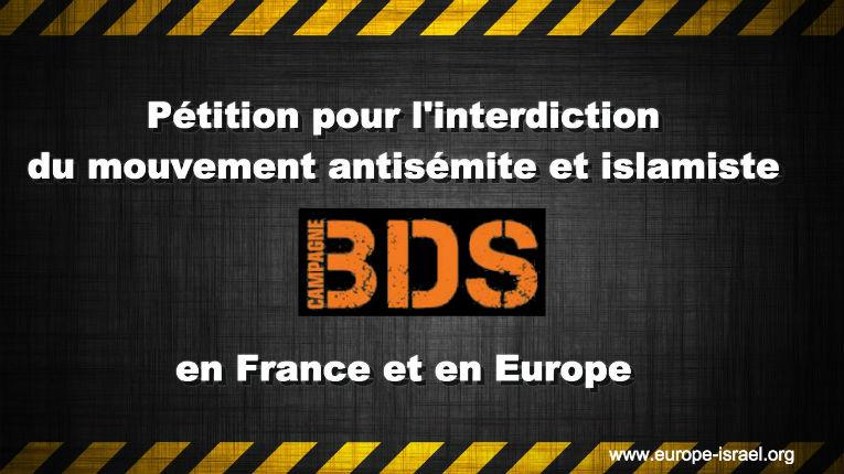 Pétition pour l'interdiction du mouvement antisémite et islamiste BDS en France et en Europe !
