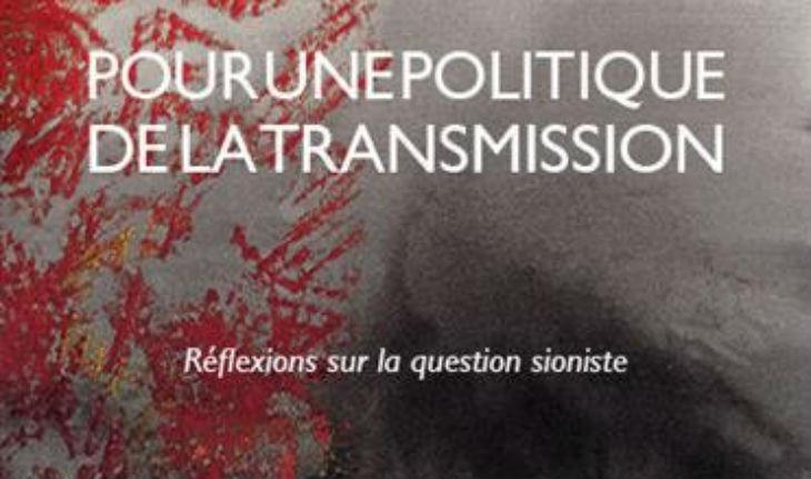 « Pour une politique de la transmission. Réflexions sur la question sioniste » : le nouveau livre de Michaël Bar-Zvi