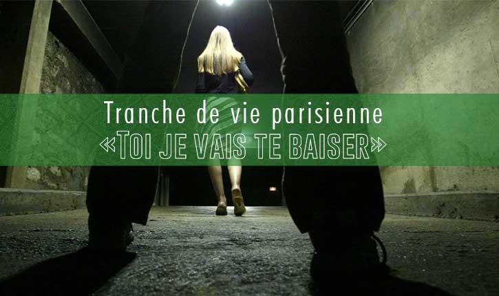 Tranche de vie parisienne: «Toi je vais te baiser»