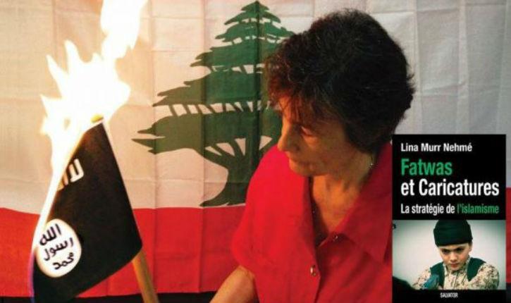 Lina Murr Nehmé, franco-libanaise : «Nous vivons la troisième vague islamiste de l'histoire»