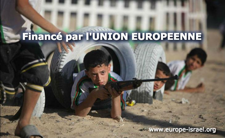 Rapport choc : Les fonds de l'Union Européenne payent les salaires des terroristes palestiniens, financent la violence et la radicalisation, l'enseignement de la haine et du djihad
