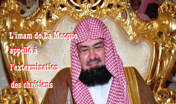 [Vidéo] Pendant que l'on nous «vend» l'Islam de paix, à la Mecque un Imam appelle au massacre des Chrétiens, des Chiites et des Juifs.