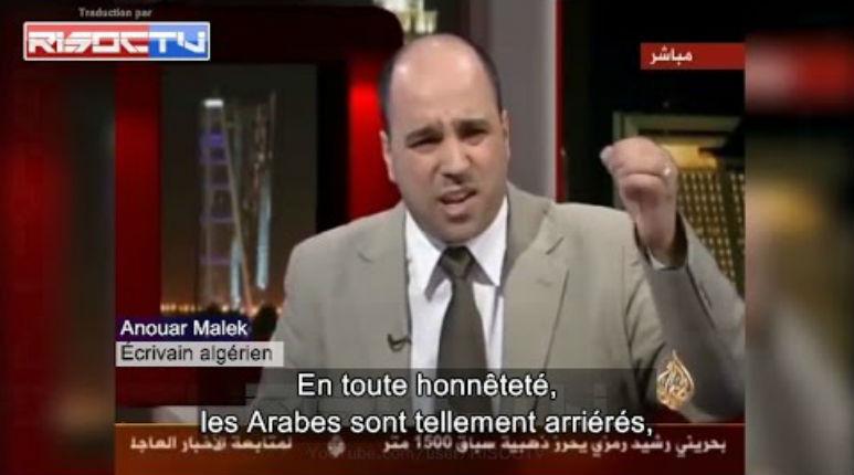 [Vidéo] L'écrivain algérien Anouar Malek, observateur de la Ligue Arabe «Les Arabes sont tellement arriérés qu'ils ne sont pas adaptés à la civilisation, ils ne sont rien de plus qu'une série de zéros»