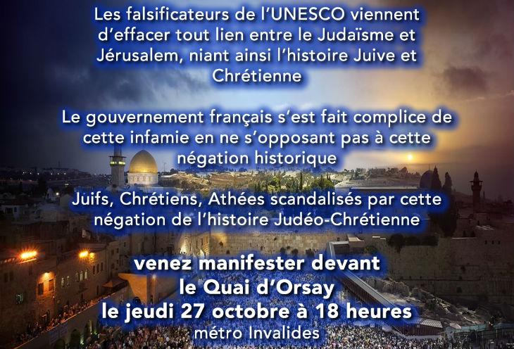Juifs, Chrétiens, Athées scandalisés par l'abstention de la France à l'UNESCO venez manifester jeudi 27 octobre à 18h devant le Quai d'Orsay