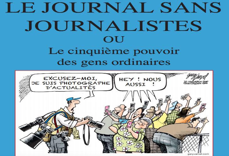 Livre : «Le journal sans journalistes ou le cinquième pouvoir des gens ordinaires»