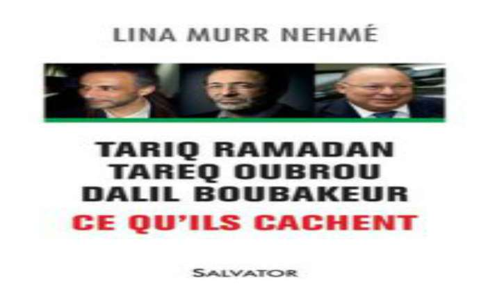 [Vidéo] Livre de Lina Murr Nehme «Tariq Ramadan, Tareq Oubrou, Dalil Boubakeur. Ce qu'ils cachent»