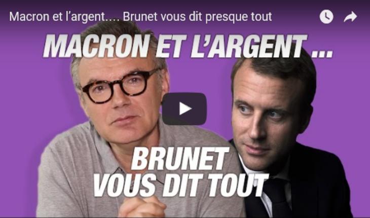 """""""Macron et l'argent"""" : Brunet dézingue tous azimuts dans sa dernière vidéo"""