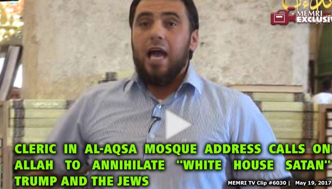 Un cheikh à la mosquée Al-Aqsa appelle Allah à anéantir Trump, « le Satan de la Maison Blanche », et les Juifs