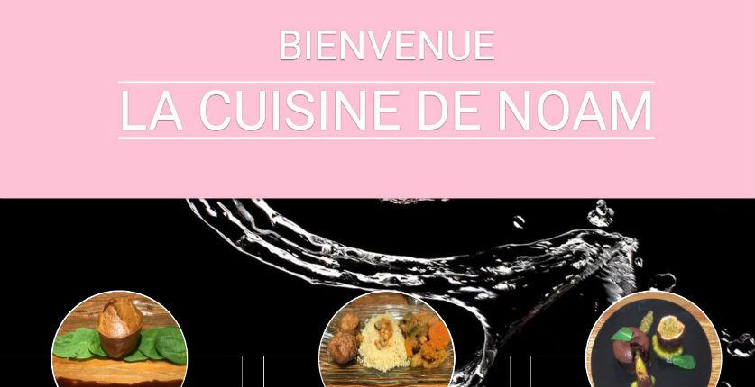 «La cuisine de Noam», Nathalie Chemama vous livre ses recettes sur son blog