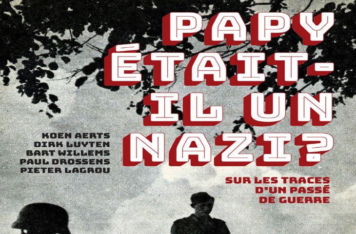 «Papy était-il un nazi?» des historiens belges publient un guide pour le savoir si ses grand-parents ont collaboré avec les nazis