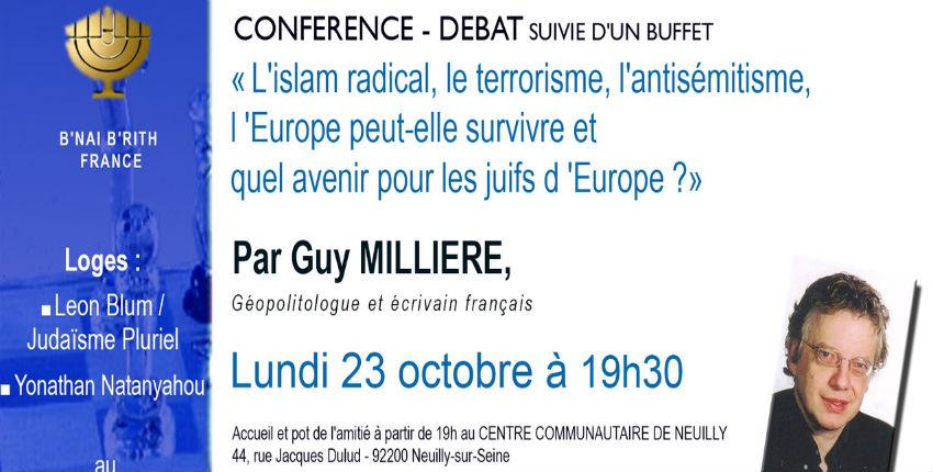 Conférence de Guy Millière «L'islam radical, le terrorisme, l'antisémitisme, l'Europe peut-elle survivre et quel avenir pour les Juifs d'Europe ?» lundi 23 octobre à Neuilly
