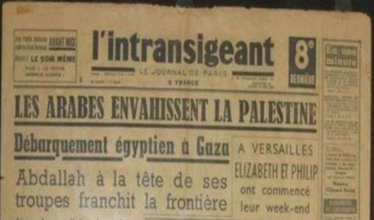 En 1948, les médias français parlaient de l'invasion de la Palestine par les Arabes. En 2019, les médias écrivent que la Palestine a été envahie par les Juifs ! Preuve en images…