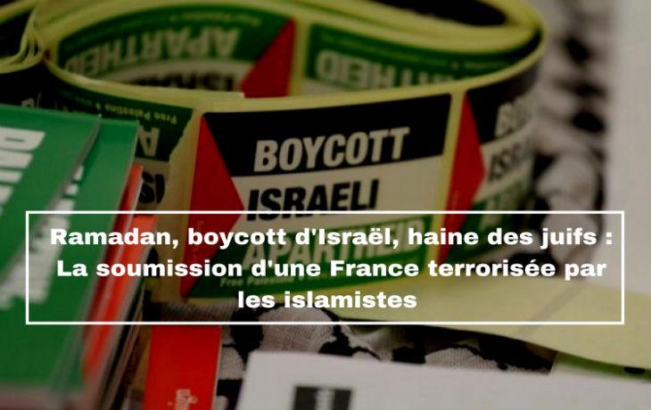 Ramadan, boycott d'Israël, haine des Juifs : La soumission d'une France terrorisée par les islamistes