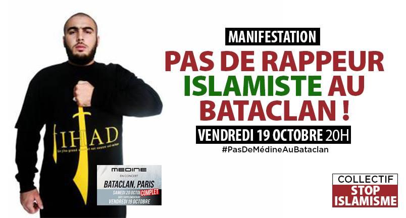 Manifestation contre la venue du rappeur djihadiste Médine au Bataclan «Pas de rappeur islamiste au Bataclan !», 19 octobre à 20h