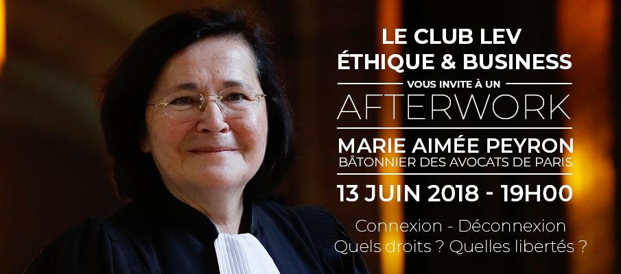 Afterwork du Club Lev : Avec Marie Aimee Peyron, Bâtonnier des avocats de Paris et le Rav Elie Lemmel. Le 13 juin à 19h