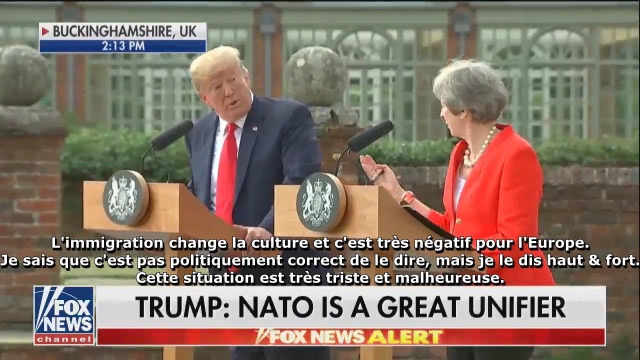Trump devant May : «L'immigration change la culture et c'est très négatif pour l'Europe. C'est pas politiquement correct de le dire, mais je le dis haut et fort» (Vidéo)