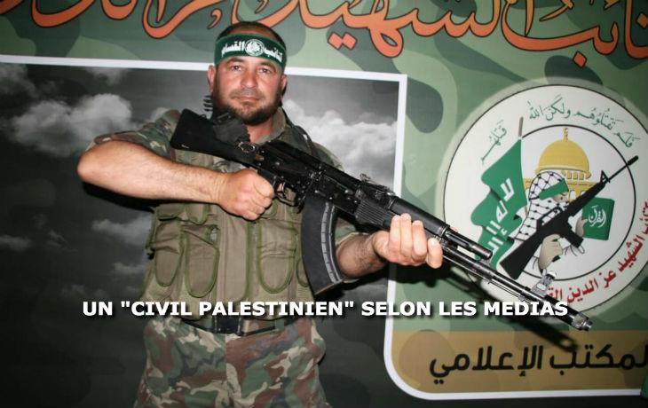 Selon les médias français, un « civil palestinien » a été tué. Puisqu'ils mentent, voici quel genre de «civil» il est réellement