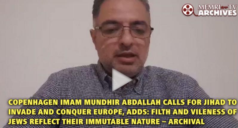L'imam de Copenhague « Après l'instauration du califat et l'élimination des Juifs, l'Europe doit être de nouveau envahie » (Vidéo)
