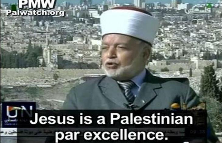 Jésus Palestinien ? Ainsi donc Jésus était Palestinien affirment les propagandistes et dirigeants palestiniens… avant même l'invention du mot «Palestine»
