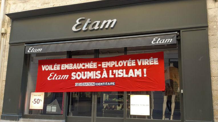 Montpellier : « Voilée embauchée, employée virée, Etam soumis à l' Islam ! », les militants de Génération Identitaire tancent Etam