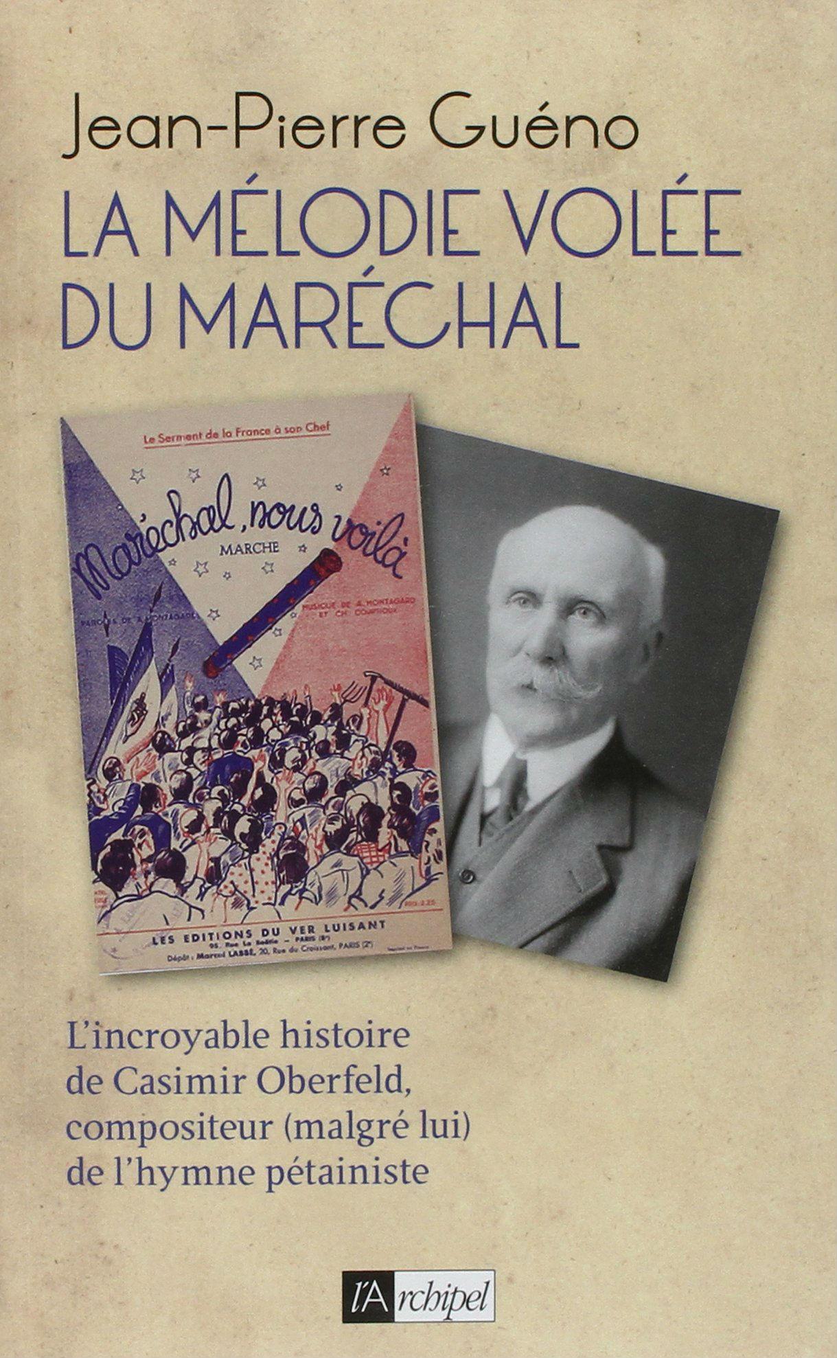 La mélodie de l'hymne pétainiste «Maréchal, nous voilà ! » fut volée à un compositeur juif mort à Auschwitz !