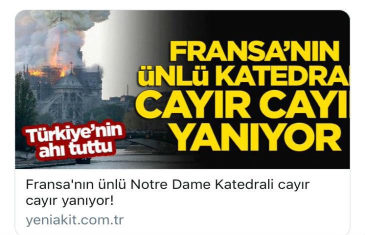 Le journal pro-Erdogan Yeni Akit se réjouit de l'incendie : « La célèbre cathédrale en proie aux flammes. La malédiction de la Turquie se réalise »