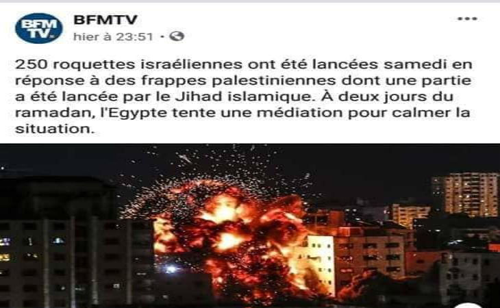 BFM TV ment : Ce n'est pas Israël qui a lancé 250 roquettes samedi, mais l'organisation islamiste Hamas qui a tiré 250 roquettes sur Israël !