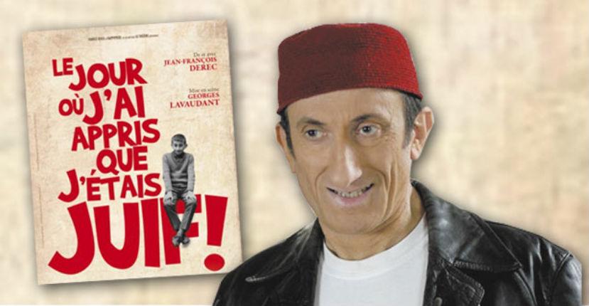 Théâtre: «Le jour où j'ai appris que j'étais juif» par Jean-François Derec (Vidéo)