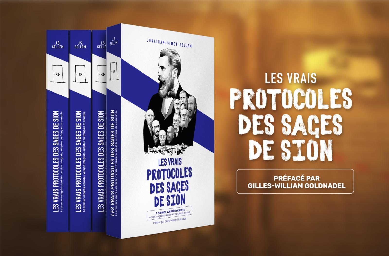 «Les vrais Protocoles des Sages de Sion» l'oeuvre préfacée par Gilles William Goldnadel