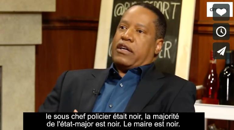Etats Unis: Larry Elder avocat et animateur de TV : « Citez-moi un seul exemple de racisme… c'est absurde ! » (Vidéo)